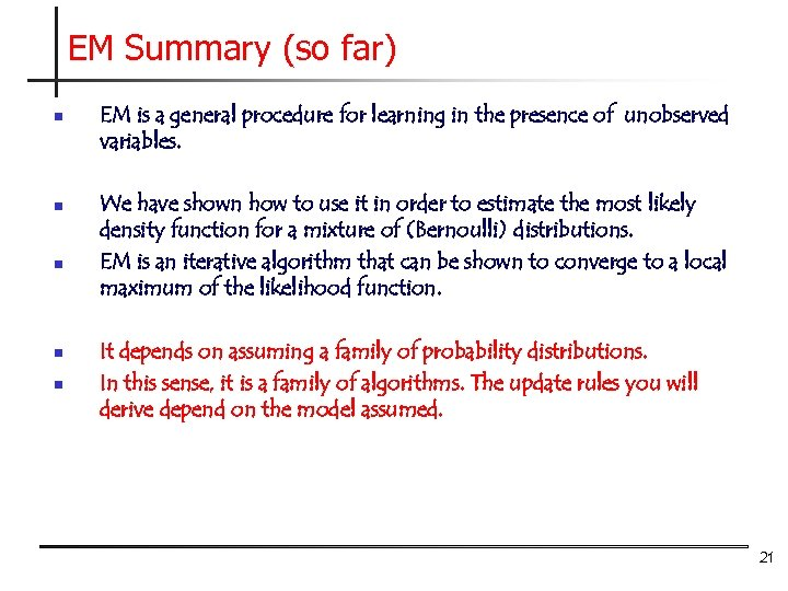 EM Summary (so far) n n n EM is a general procedure for learning