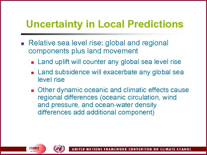 Uncertainty in Local Predictions n Relative sea level rise: global and regional components plus