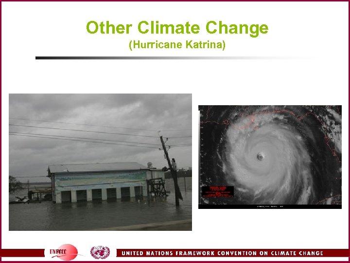 Other Climate Change (Hurricane Katrina)