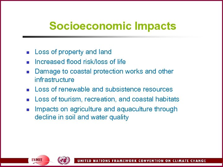 Socioeconomic Impacts n n n Loss of property and land Increased flood risk/loss of