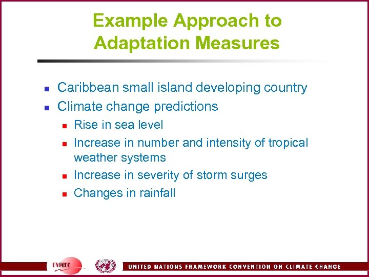 Example Approach to Adaptation Measures n n Caribbean small island developing country Climate change