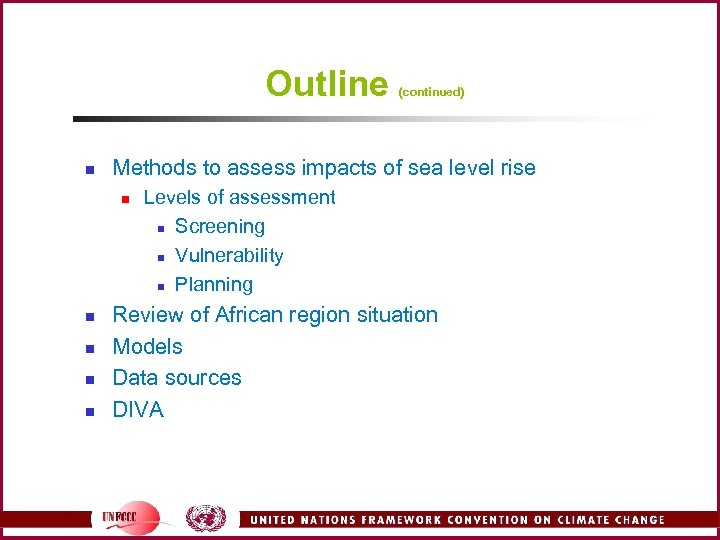 Outline n Methods to assess impacts of sea level rise n n n (continued)
