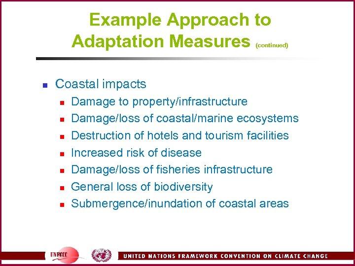 Example Approach to Adaptation Measures (continued) n Coastal impacts n n n n Damage