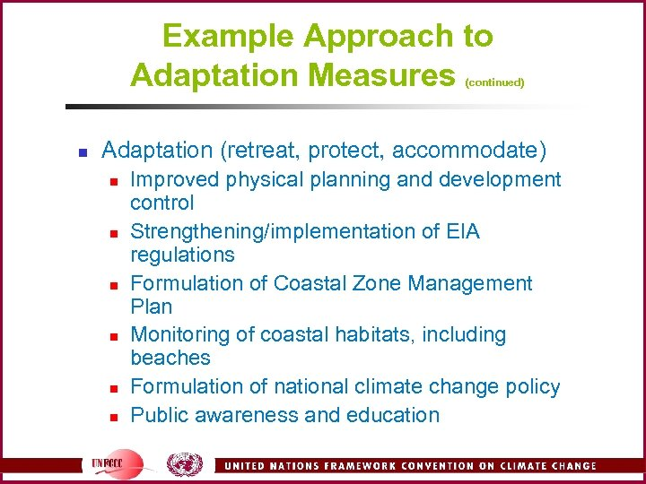 Example Approach to Adaptation Measures (continued) n Adaptation (retreat, protect, accommodate) n n n