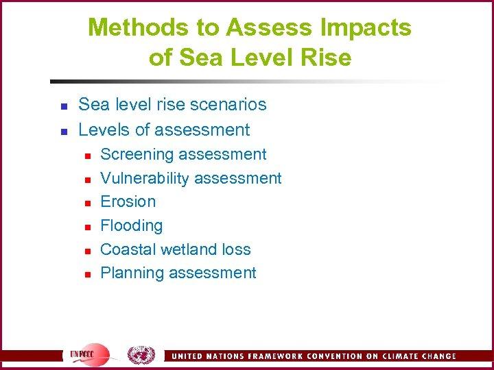 Methods to Assess Impacts of Sea Level Rise n n Sea level rise scenarios