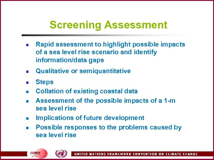 Screening Assessment n n n n Rapid assessment to highlight possible impacts of a