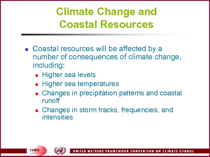 Climate Change and Coastal Resources n Coastal resources will be affected by a number