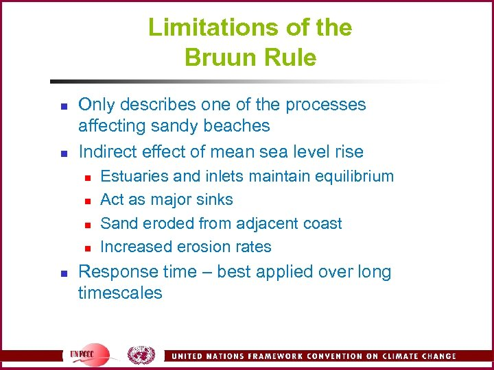 Limitations of the Bruun Rule n n Only describes one of the processes affecting