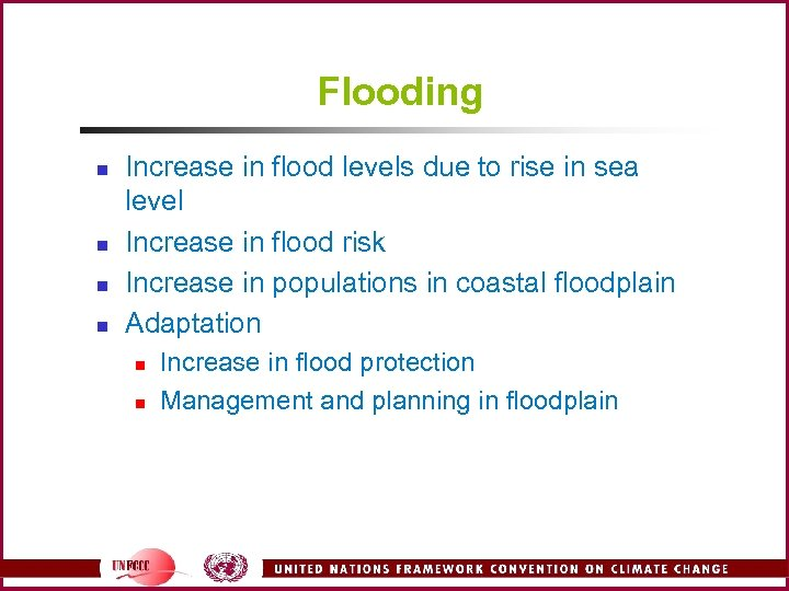 Flooding n n Increase in flood levels due to rise in sea level Increase