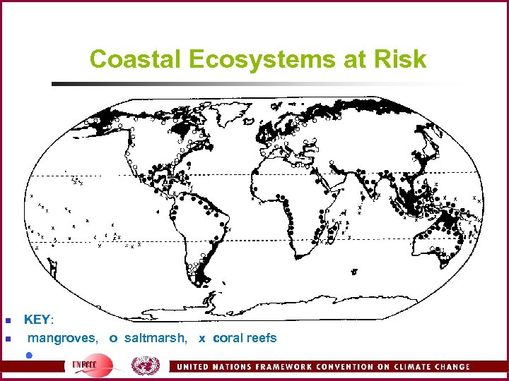 Coastal Ecosystems at Risk n n KEY: mangroves, o saltmarsh, x coral reefs