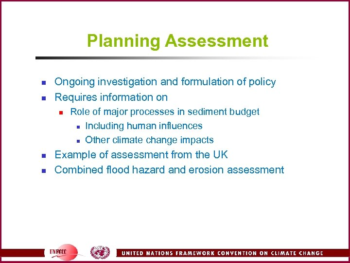 Planning Assessment n n Ongoing investigation and formulation of policy Requires information on n