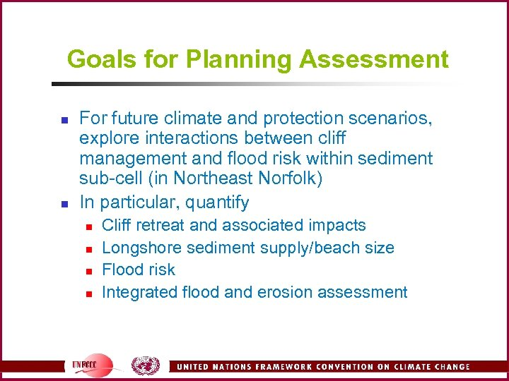 Goals for Planning Assessment n n For future climate and protection scenarios, explore interactions