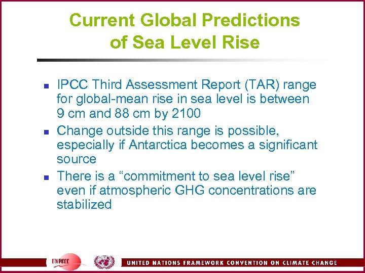 Current Global Predictions of Sea Level Rise n n n IPCC Third Assessment Report