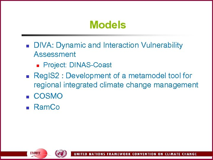 Models n DIVA: Dynamic and Interaction Vulnerability Assessment n n Project: DINAS-Coast Reg. IS