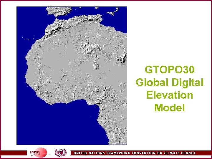 GTOPO 30 Global Digital Elevation Model