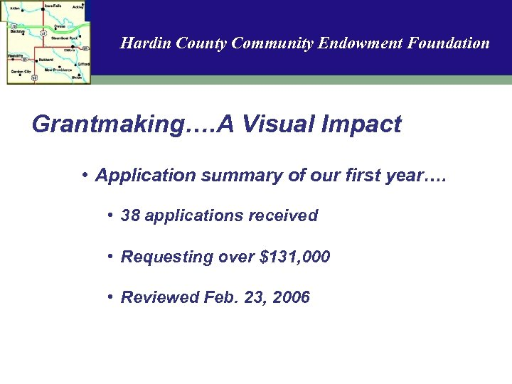 Hardin County Community Endowment Foundation Grantmaking…. A Visual Impact • Application summary of our