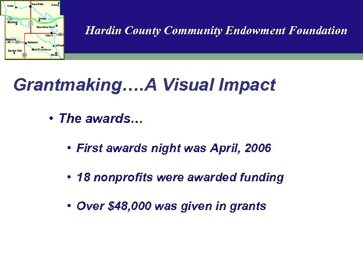 Hardin County Community Endowment Foundation Grantmaking…. A Visual Impact • The awards… • First