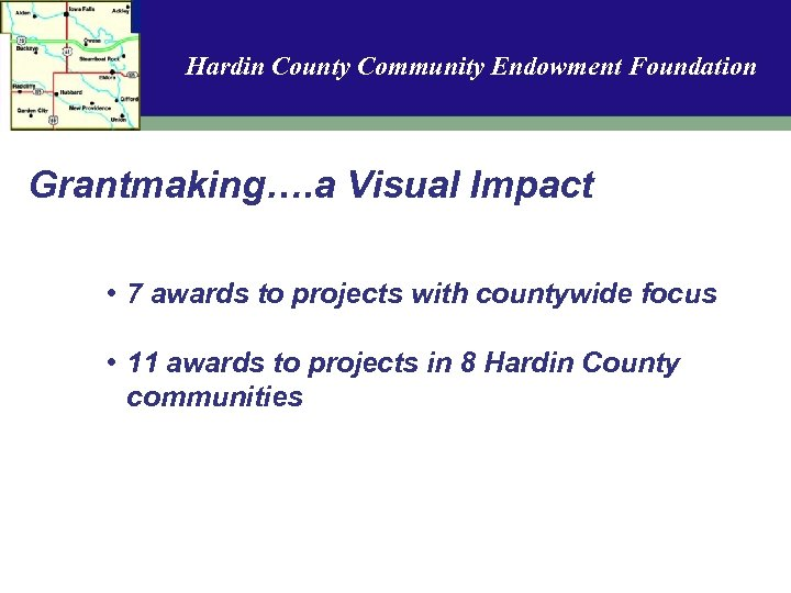 Hardin County Community Endowment Foundation Grantmaking…. a Visual Impact • 7 awards to projects