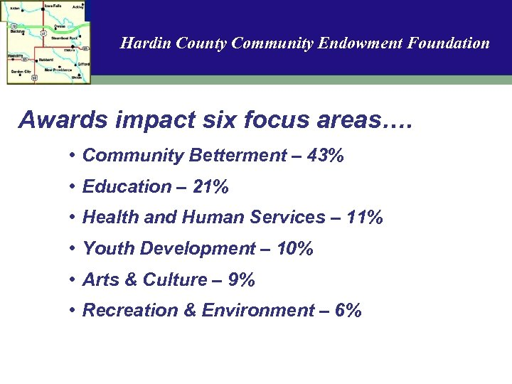 Hardin County Community Endowment Foundation Awards impact six focus areas…. • Community Betterment –