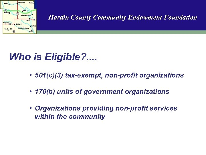 Hardin County Community Endowment Foundation Who is Eligible? . . • 501(c)(3) tax-exempt, non-profit
