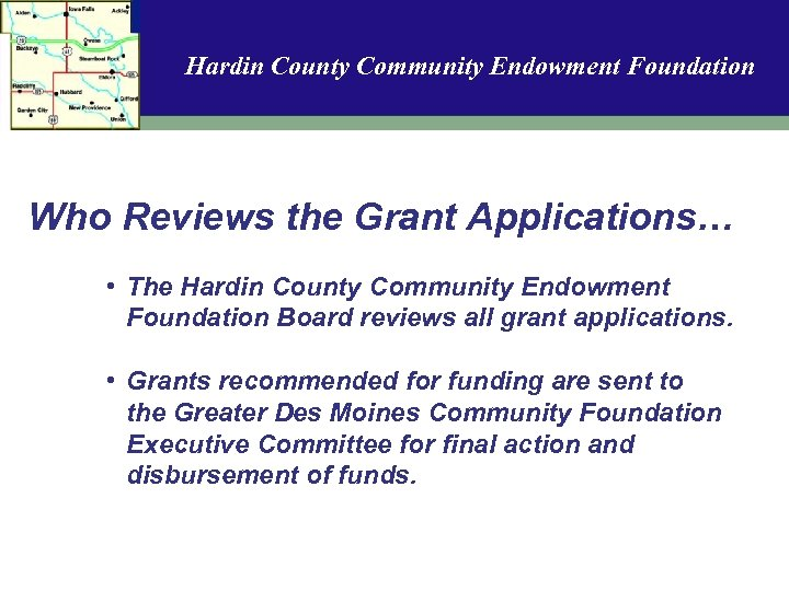 Hardin County Community Endowment Foundation Who Reviews the Grant Applications… • The Hardin County