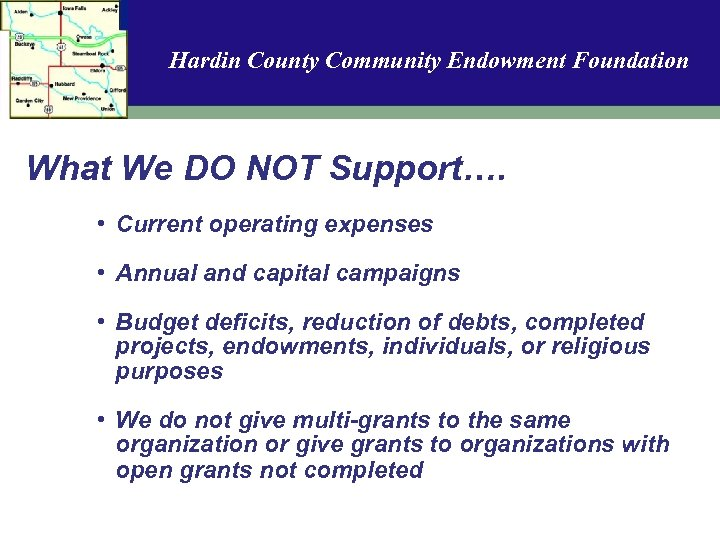 Hardin County Community Endowment Foundation What We DO NOT Support…. • Current operating expenses