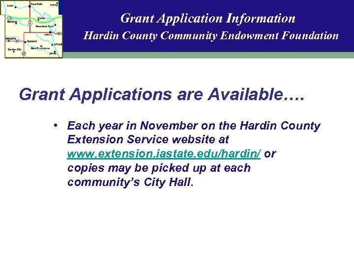 Grant Application Information Hardin County Community Endowment Foundation Grant Applications are Available…. • Each