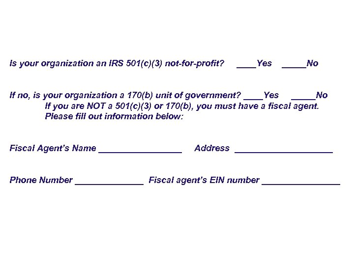 Is your organization an IRS 501(c)(3) not-for-profit? ____Yes _____No If no, is your organization