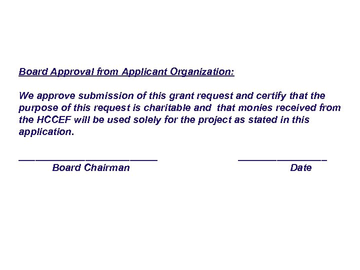Board Approval from Applicant Organization: We approve submission of this grant request and certify