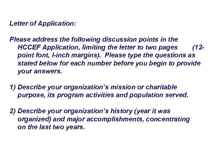 Letter of Application: Please address the following discussion points in the HCCEF Application, limiting