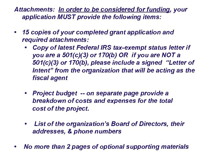 Attachments: In order to be considered for funding, your application MUST provide the following
