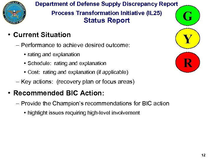 Department of Defense Supply Discrepancy Report Status Report G – Performance to achieve desired