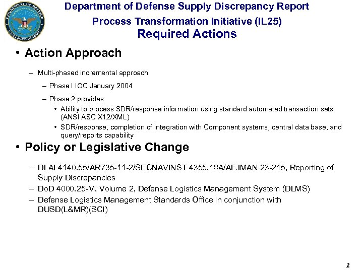 Department of Defense Supply Discrepancy Report Process Transformation Initiative (IL 25) Required Actions •