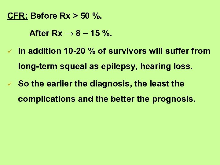 CFR: Before Rx > 50 %. After Rx → 8 – 15 %. ü