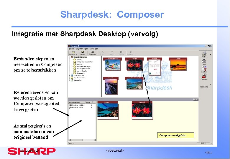 Sharpdesk: Composer Integratie met Sharpdesk Desktop (vervolg) Bestanden slepen en neerzetten in Composer om