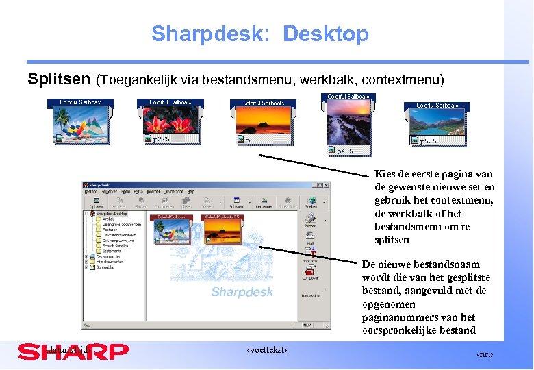 Sharpdesk: Desktop Splitsen (Toegankelijk via bestandsmenu, werkbalk, contextmenu) Kies de eerste pagina van de
