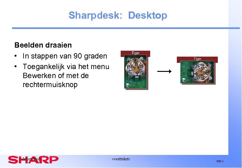 Sharpdesk: Desktop Beelden draaien • In stappen van 90 graden • Toegankelijk via het