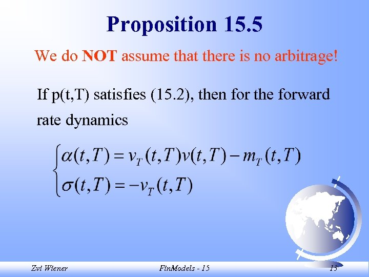Proposition 15. 5 We do NOT assume that there is no arbitrage! If p(t,