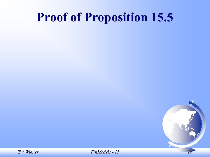 Proof of Proposition 15. 5 Zvi Wiener Fin. Models - 15 16