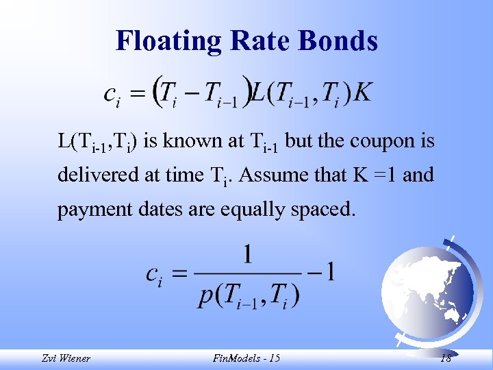 Floating Rate Bonds L(Ti-1, Ti) is known at Ti-1 but the coupon is delivered