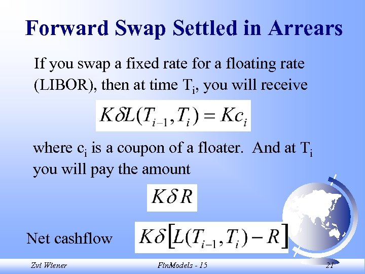 Forward Swap Settled in Arrears If you swap a fixed rate for a floating
