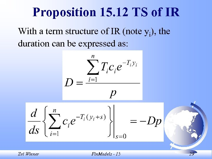 Proposition 15. 12 TS of IR With a term structure of IR (note yi),