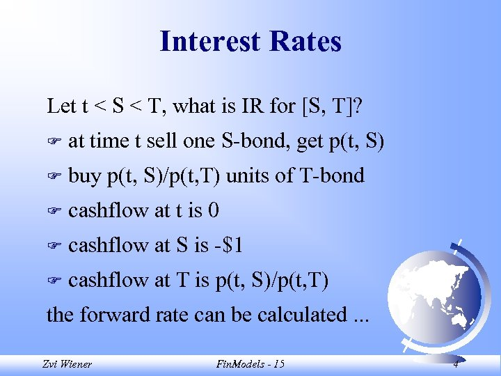 Interest Rates Let t < S < T, what is IR for [S, T]?