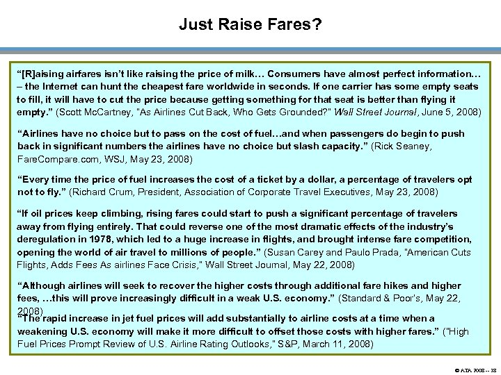 "Just Raise Fares? ""[R]aising airfares isn't like raising the price of milk… Consumers have"