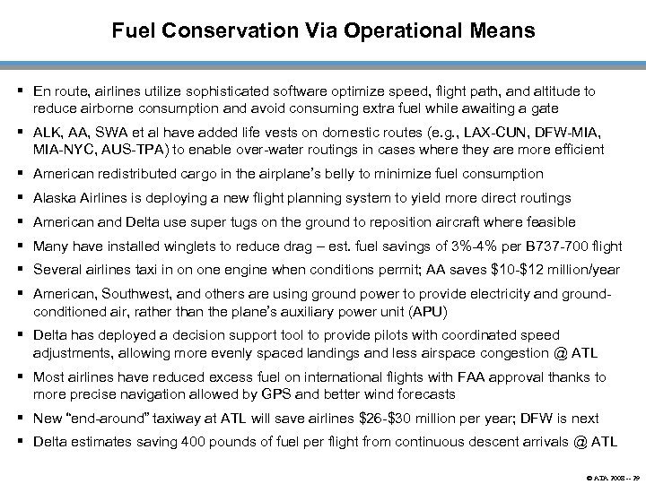 Fuel Conservation Via Operational Means § En route, airlines utilize sophisticated software optimize speed,