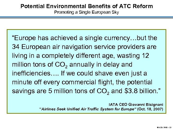 "Potential Environmental Benefits of ATC Reform Promoting a Single European Sky ""Europe has achieved"