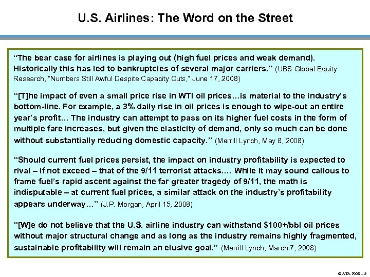 "U. S. Airlines: The Word on the Street ""The bear case for airlines is"