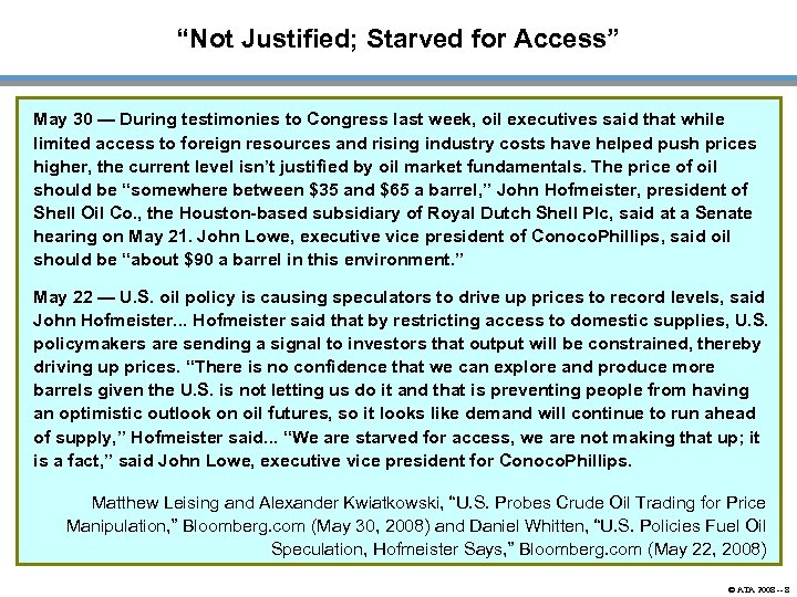 """Not Justified; Starved for Access"" May 30 — During testimonies to Congress last week,"