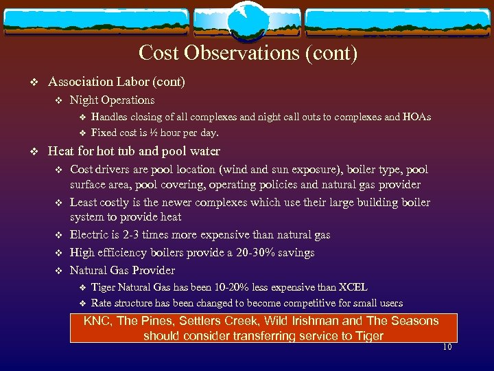 Cost Observations (cont) v Association Labor (cont) v Night Operations v v v Handles
