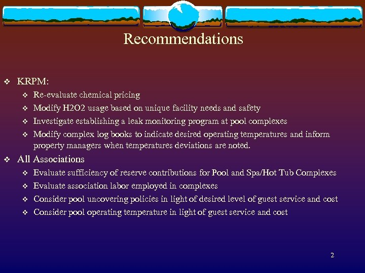 Recommendations v KRPM: v v v Re-evaluate chemical pricing Modify H 2 O 2